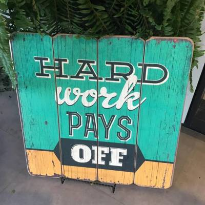 Wooden Sign - Hard Work Pays Off 16 inch X 16 inch