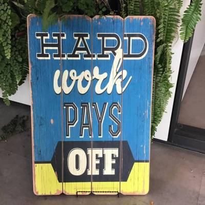 Wooden Sign - Hard Work Pays Off 16 inch X 24 inch
