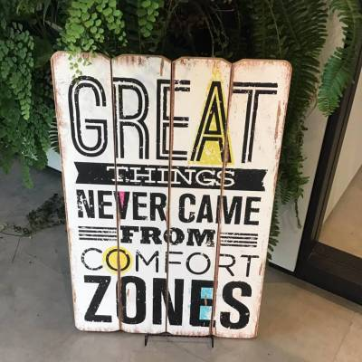 Wooden Sign - Great Things Never Come From Comfort Zones 16 inch X 24 inch