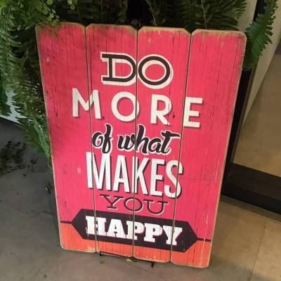 Wooden Sign - Do More of What Makes You Happy 16 inch X 24 inch